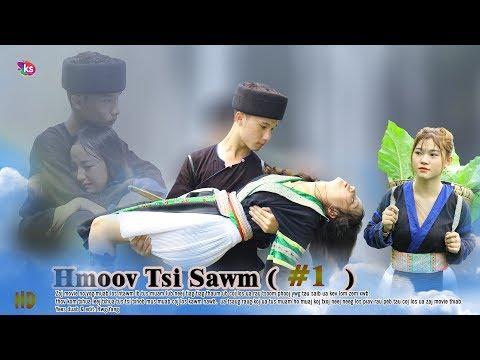 HMOOV TSIS SAWM ( Part 1 ) Hmoob Movie Tawm Tshiab Txaus Tu Siab