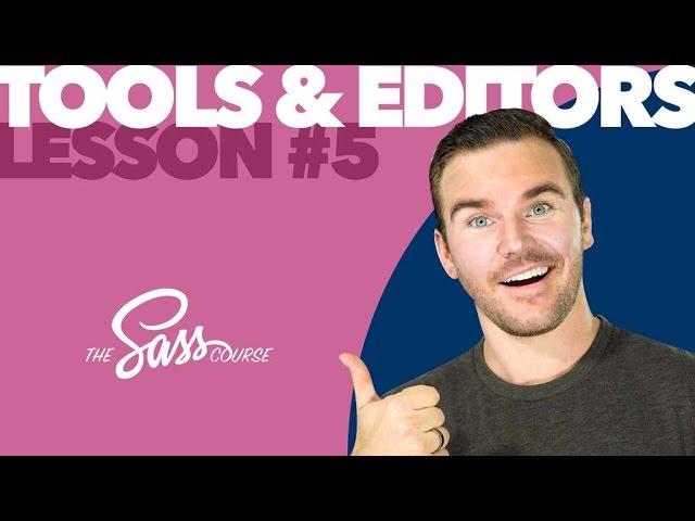 [#5] Sass Tools & Editors (Learn Sass)