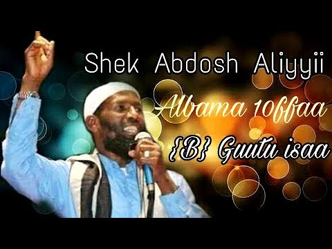 Download Sheik Abdosh Aliyyii Albama Haraya 10ffa {B} Guutu isaa.