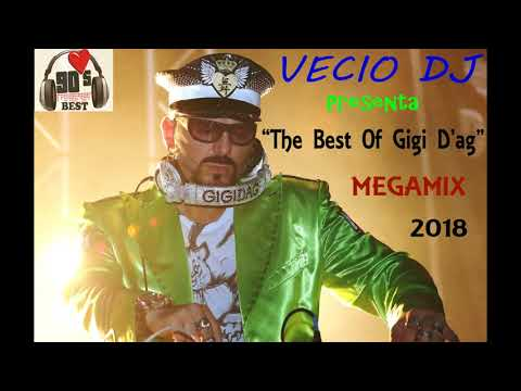 "Vecio Dj Presenta ""The Best Of Gigi D'ag"" Megamix 2018"