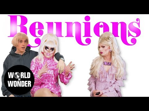 UNHhhh: Reunions with Trixie & Katya  Available on WOW Presents Plus