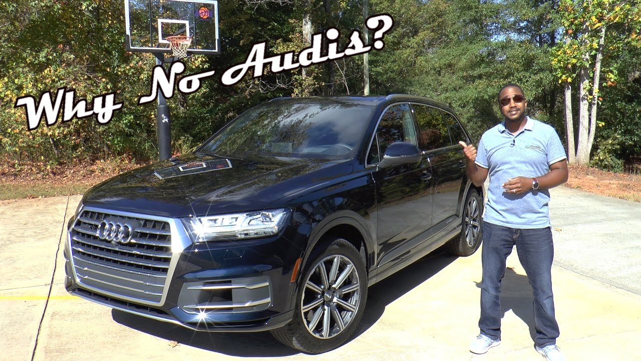 2017 Audi Q7 3 0t Review Why No Audis Youtube