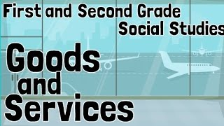 Goods and Services | For 1st and 2nd Grade Economics Social Studies Lesson