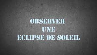 Observer et photographier une éclipse de Soleil