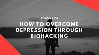 How to Overcome Depression Using Proven Biohacking Strategies (Everlywell Founder, Julia Cheek)