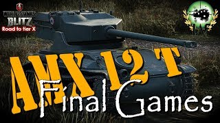 AMX 12 T Final Games | Road to tier X French Lights | WoT Blitz