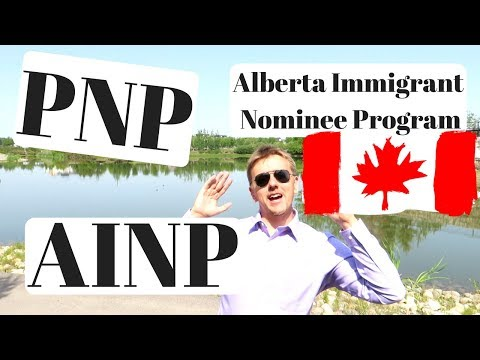 PNP, Provincial Nominee Program - AINP, Alberta Immigrant Nominee Program