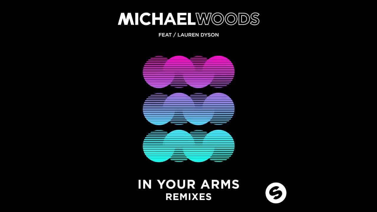 Michael woods feat lauren dyson in your arms club mix актер дайсон тан