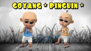 Goyang PINGUIN Jaman Now Versi Upin & Ipin