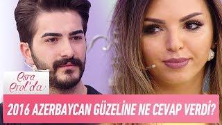 Mustafa, 2016 Azerbaycan güzeline ne cevap verdi? - Esra Erol