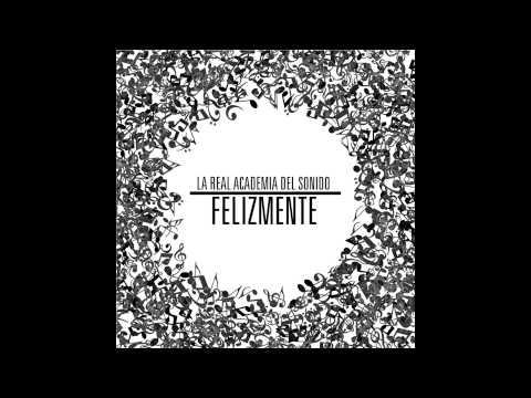 LA REAL ACADEMIA DEL SONIDO /FELIZMENTE/FULL ALBUM