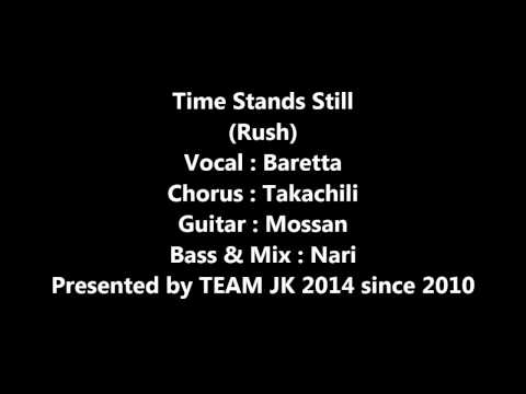 Time Stands Still by Rush covered by TEAM JK