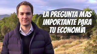 La pregunta más importante para tu economía