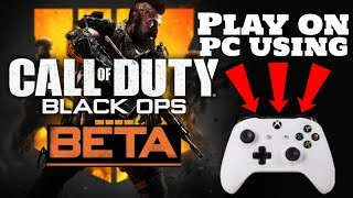 Play BO4 On Pc With XBOX ONE Controller