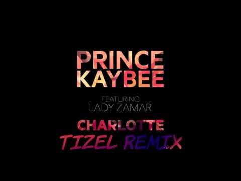 Prince Kaybee Ft.  Lady Zamar -  Charlotte (Tizel Remix) [OUT NOW!]
