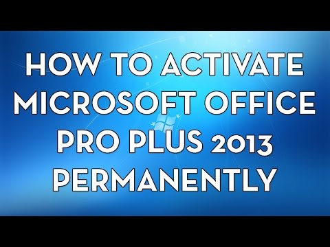 How to activate Microsoft Office Professional Plus 2013 PERMANENTLY(reupload)