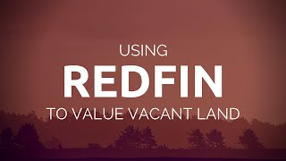 How to Use Reḋfin to Determine Land Value