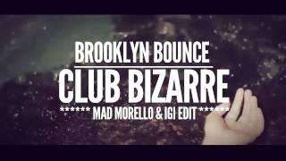 Скачать Brooklyn Bounce Club Bizarre Mad Morello Igi Edit