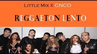 Reggaeton Lento Little Mix Feat. CNCO TRADUO LEGENDADO.mp3