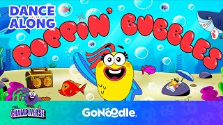 Poppin' Bubbles - The Champiverse | GoNoodle