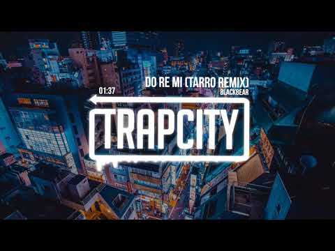 blackbear - do re mi (Tarro Remix) [Lyrics]