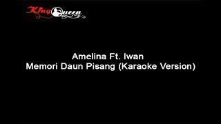 Download Lagu Amelina Ft  Iwan   Memori Daun Pisang Karaoke Version mp3
