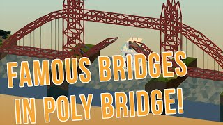 5 Famous Bridges Recreated in Poly Bridge!