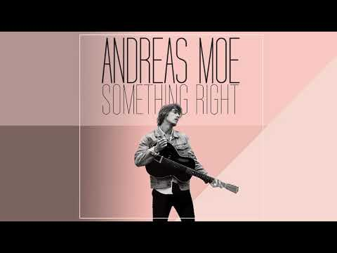 """Andreas Moe - """"Something Right"""" [Audio]"""