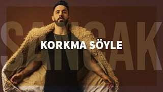 Repeat youtube video Sancak - Korkma Söyle