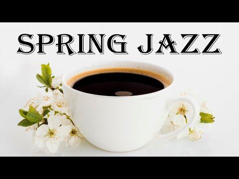 Soft Spring Jazz - Relaxing Bossa Nova & Relaxing  Jazz - Hello, Spring!