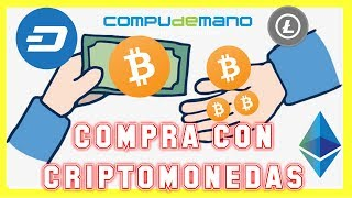 DONDE COMPRAR CON BITCOIN | PAGAR CON CRIPTOMONEDAS