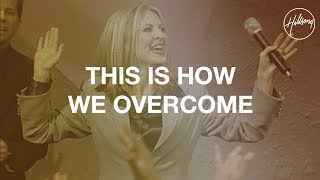 This Is How We Overcome - Hillsong Worship