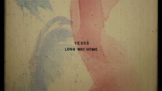 Yeses // Long Way Home (Lyric Video) thumbnail