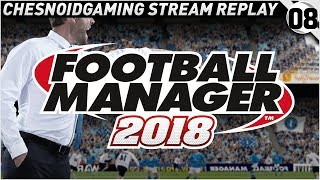 Football Manager 2018 Ep8 - JUST ONE OF THOSE DAYS!