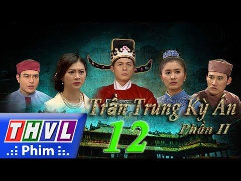 THVL | Trần Trung kỳ án (Phần 2)