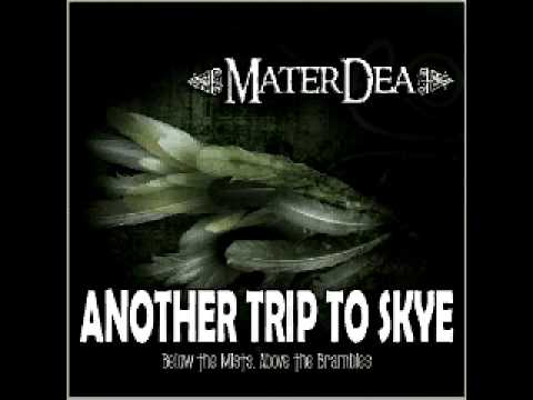 """[ M A T E R D E A ] - """"Another Trip to Skye"""" - Album: Below the Mists, Above the Brambles 2009"""