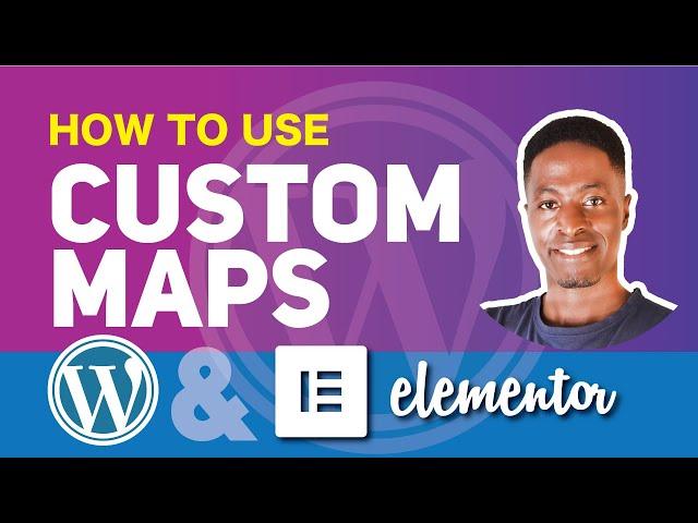 ADD OR USE CUSTOM MAPS IN WORDPRESS & ELEMENTOR