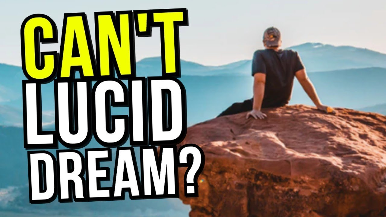 can t lucid dream