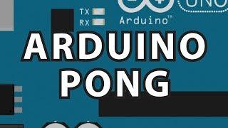 Arduino 9 : Arduino Pong