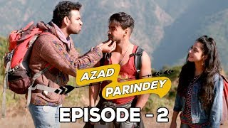 Azad Parindey - Episode 2 | Being Indian