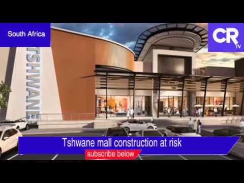Tshwane Mall construction faces headwinds