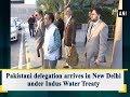 Pakistani delegation arrives in New Delhi under Indus Water Treaty Mp3