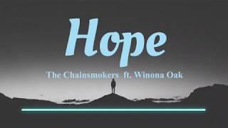 The Chainsmokers - Hope Ft. Winona Oak (Lyrics Video)