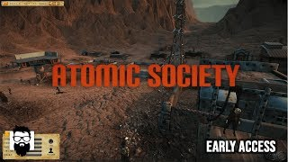 Atomic Society - Early Access - Season 2 - Part 1