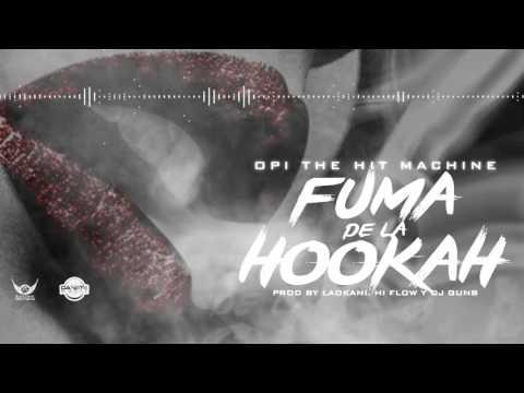 OPI The hit Machine  Fuma De La Hookah Prod Ladkani HiFlow DJ GunB