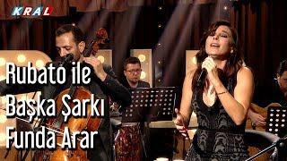 Rubato ile Başka Şarkı - Funda Arar Video