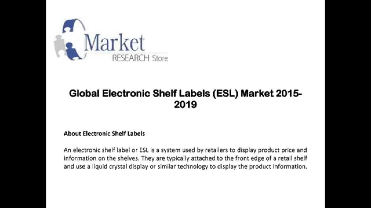 Global Electronic Shelf Labels Esl Market 2015 2019 Youtube