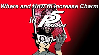 Where and How to Increase Charm in Persona 5
