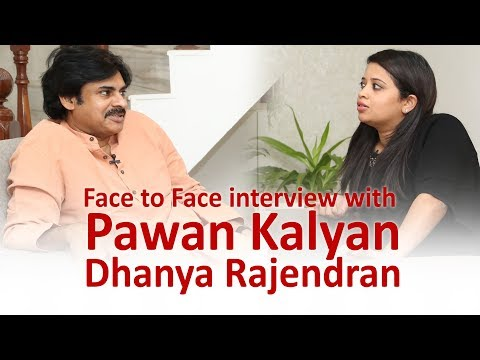 Face to Face  with Janasena chief Pawan Kalyan by Dhanya Rajendran