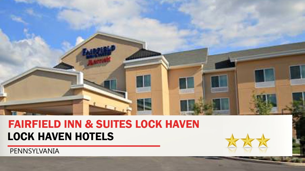 Fairfield Inn Suites Lock Haven Hotels Pennsylvania